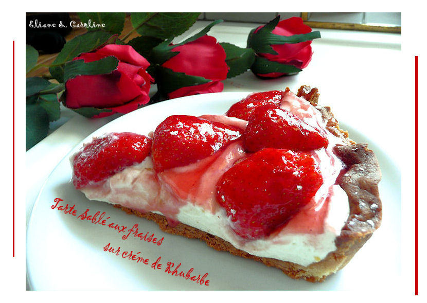 Tarte  Fraise & Crème Rhubarbe