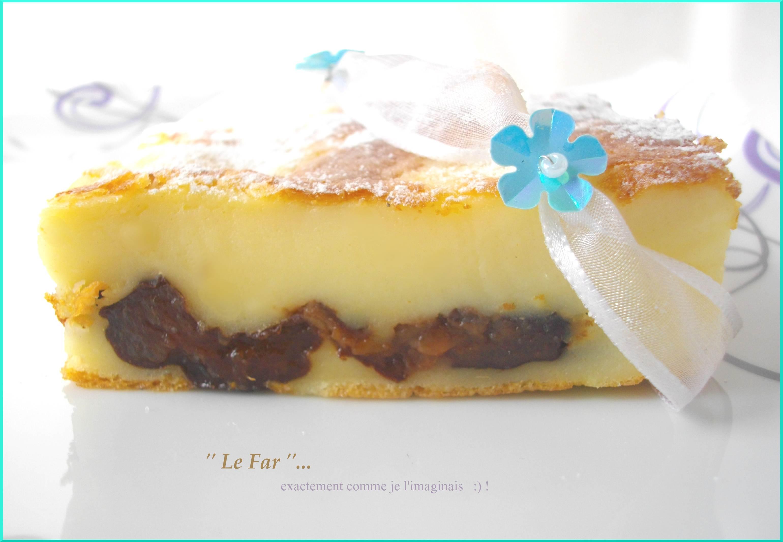 Le Far Breton (aux pruneaux)... Un Grand Classique de la Bretagne s'invite à notre table !