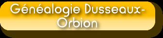 Généalogie Dusseaux-Orbion