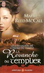 Les chevaliers de l'Ordre du Temple - Tome 2 : La revanche du Templier de Mary Reed McCall Mod_articles674426_2