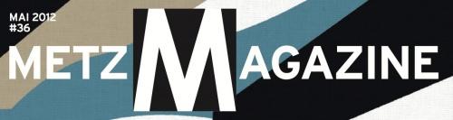 Metz Magazine de mai 2012