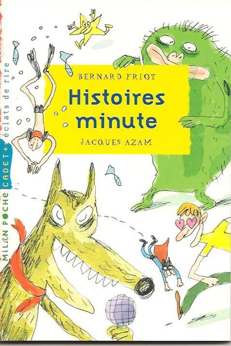 Histoires minutes de B. Friot